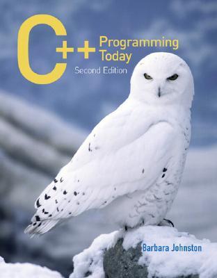 C++ Programming Today By Johnston, Barbara